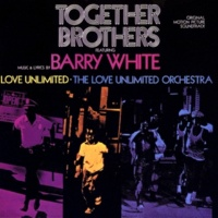 Barry White/Love Unlimited/The Love Unlimited Orchestra Together Brothers (feat.Love Unlimited/The Love Unlimited Orchestra) [Original Motion Picture Soundtrack]
