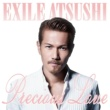EXILE ATSUSHI Precious Love