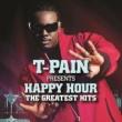 T-PAIN T-Pain プレゼンツ ハッピー・アワー:ザ・グレイテスト・ヒッツ