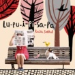 Luisa Sobral Lu-Pu-I-Pi-Sa-Pa