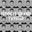 Fedde le Grand Twisted(Extended Mix)