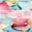 Relax α Wave 心と身体にやさしいα波 ~ DREAMS COME TRUE オルゴール・ベスト