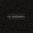 Os Mutantes Os Mutantes