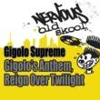 Gigolo Supreme Gigolo's Anthem (Main Mix)