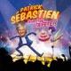Patrick Sébastien Ca va être ta fête (Edition 40 ans de carrière)