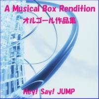 オルゴールサウンド J-POP Come On A My House (オルゴール)Originally Performed By Hey! Say! JUMP