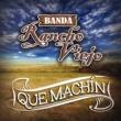 Banda Rancho Viejo Que Machín