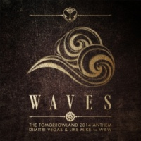 Dimitri Vegas & Like Mike vs W&W Waves (Tomorrowland 2014 Anthem)