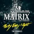 Matrix/Francisco Party Every Night (feat.Francisco) [The Remixes]