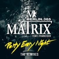 Matrix/Francisco/MC Fat Mo Party Every Night (feat.Francisco/MC Fat Mo) [Hype Up Remix]