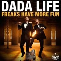 Dada Life Freaks Have More Fun