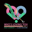 High Contrast/Clare Maguire Who's Loving You [Pt. 2]