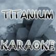 The Original (Karaoke) Titanium