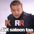 Kurre Jäit sateen taa (2004 Version)