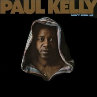 Paul Kelly Come By Here