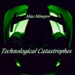 Max Mineyev Technological Catastrophes
