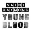 Saint Raymond Young Blood EP