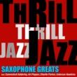 アート・ペッパー スリル・ジャズ!- Saxophone Greats