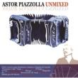 Astor Piazzolla Unmixed