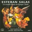 Choeur Exaudi de Cuba Esteban Salas : Les grandes heures du baroque cubain