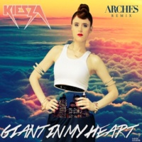 Kiesza Giant In My Heart [Arches Remix]