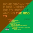The Roots Home Grown! The Beginner's Guide To Understanding The Roots [Vol.1 And Vol. 2]