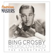 Bing Crosby Bing Crosby Rediscovered: The Soundtrack [American Masters]
