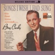 Bing Crosby Songs I Wish I Had Sung The First Time Around [Deluxe Edition]