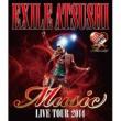 "EXILE ATSUSHI EXILE ATSUSHI LIVE TOUR 2014 ""Music"""