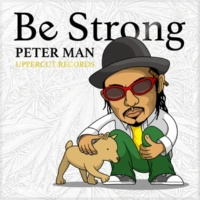 PETER MAN Be Strong