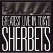 SHERBETS -10th Anniversary LIVE BEST ALBUM- SHERBETS GREATEST LIVE in TOKYO