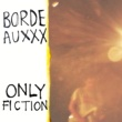Bordeauxxx Only Fiction