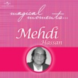 Mehdi Hassan Magical Moments