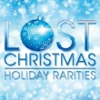 Various Artists Lost Christmas - Holiday Rarities