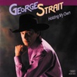 George Strait Holding My Own