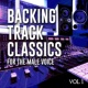 The Backing Track Collective Backing Track Classics for the Male Voice, Vol .1