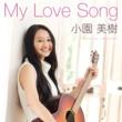 小園美樹 My Love Song