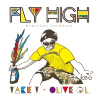 TAKE-T × OLIVE OIL FLY HIGH ~Everyday Honebuto~