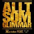 Kartellen/UKM Allt som glimmar (feat.UKM)