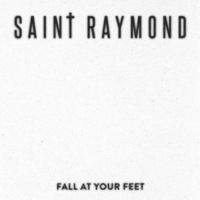 Saint Raymond Fall At Your Feet