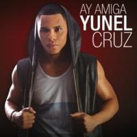 Yunel Cruz Ay Amiga