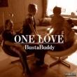 BustaBuddy ONE LOVE