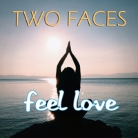 Two Faces Feel Love [Radio Edit]