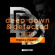 Franky Rizardo Deep Down & Defected Volume 7: Franky Rizardo