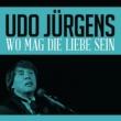 Udo Jürgens Wo mag die Liebe sein