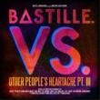 Bastille VS. (Other People's Heartache, Pt. III)