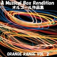 オルゴールサウンド J-POP O2 (オルゴール)Originally Performed By ORANGE RANGE