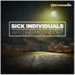 Sick Individuals Wasting Moonlight (Radio Edit)