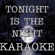 The Original Karaoke Tonight is the night (In the style of Outasight) (Karaoke)