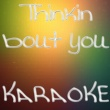 Karaoke Hits Band Thinkin Bout You (In the Style of Frank Ocean) [Karaoke Version]